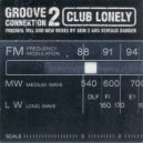 Groove Connektion 2 - Club Lonely (Nice \'N\' Ripe Dub)