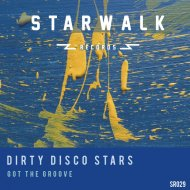 Dirty Disco Stars - Got The Groove  (Original Mix)