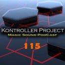 Kontroller Project - Magic Sound Podcast#115 (Radio Show)