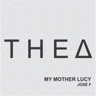 Josè F  - My Mother Lucy (Original Mix)