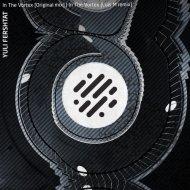 Yuli Fershtat - In the Vortex  (Luis M Remix)