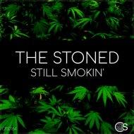 The Stoned - Still Smokin\'  (Original Mix)