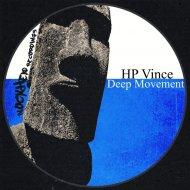 HP Vince - Deep Movement  (Original Mix)