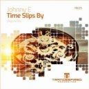 Johnny E - Time Slips By  (Original Mix)