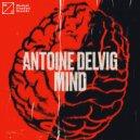 Antoine Delvig - Mind (Original Mix)
