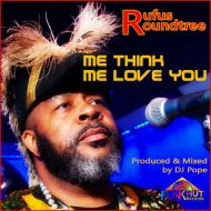 Rufus Roundtree, DjPope  - Me Think Me Love You (Funkhut Mixes)  (DjPope Funkhut Instrumental)