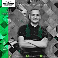 Max Green - Intelligent #044 [Record MinimalTech (18.07.2019)] ()