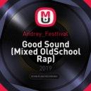 Andrey_Festtival - Good Sound (Mixed OldSchool Rap)