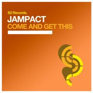 Jampact - Come and Get This (Original Club Mix)