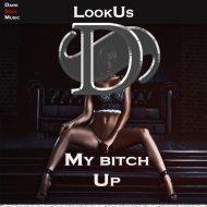 LookUs - My bitch up (Original Mix)