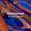 Shockwaves - Broken Dreams (Original Mix)