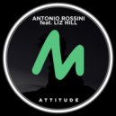 Antonio Rossini  Feat. Liz Hill - Attitude Feat (Main Mix)