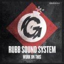 Rubb Sound System - Work On This (Original Mix)