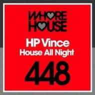 HP Vince - House All Night (Original Mix)