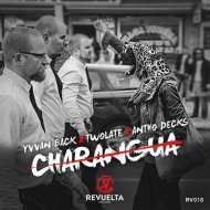 Yvvan Back x Twolate x Antho Decks - Charangua (Original Mix)