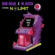 Dub Head & M.Justa feat No Limit - Ghost Note (VIP)