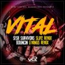 Vital & D Minus - Sesh Survivors (Slipz Remix)