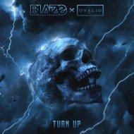 Blaize & Uvalid - Turn Up (Original Mix)