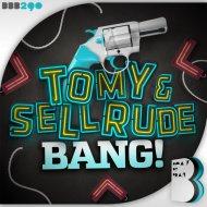 Tomy & SellRude - Bang! (Original Mix)