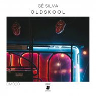 Gê Silva - Oldskool (Original Mix)