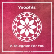 Yeophis - A Telegram For You (Original Mix)