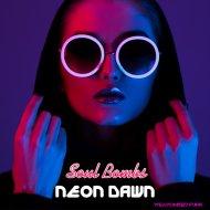 Soul Bombs - Neon Dawn (Original Mix)