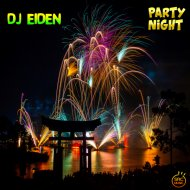 DJ Eiden - PARTY NIGHT (Original Mix)