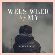 Peter E. Marx - Wees Weer By My (Original Mix)