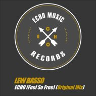 Lew Basso - Echo (Feel So Free) (Original Mix)