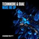 Technikore & Suae - Wake Me Up  (Extended Mix)