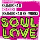 Seamus Haji - Changes  (Seamus Haji Extended Re-Work)