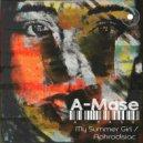 A-Mase - My Summer Girl (Original Mix)