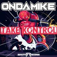 Ondamike - Take Control (Electro Mix)