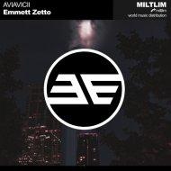 Emmett Zetto - AVIAVICII (Original Mix)