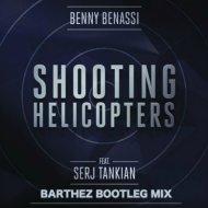 Benny Benassi feat. Serj Tankian - Shooting Helicopters (Barthez Bootleg Mix)