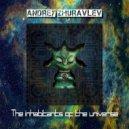 Andrey Zhuravlev - The inhabitants of the Universe (Progressive Goa Trance Mix)