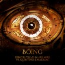 Dimitri Vegas & Like Mike vs. Quintino & MAD M.A.C. - Boing (Original Mix)