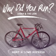 Judah & The Lion - Why Did You Run (Mart N Lowe Refresh)