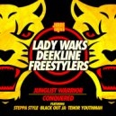 Lady Waks, Deekline & Freestylers feat. Blackout Ja, Steppa Style & Tenor Youthman - Conquered (Original Mix)