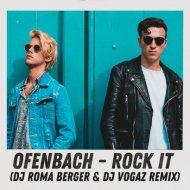 Ofenbach   - Rock It  (DJ Roma Berger & DJ Vogaz remix)