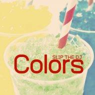 Slip The DJ & Slip The DJ - Colors (Slip\'s Phish Flavored Redo)