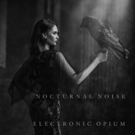 Electronic Opium & Octavian Boca - Nocturnal Noise 4 (feat. Octavian Boca) (Original Mix)