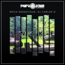 Erich Ensastigue & DJ CARLOS G - SNAKE (Original Mix)