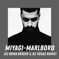 Miyagi - Marlboro  (DJ Roma Berger & DJ Vogaz remix)