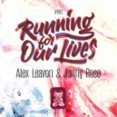 Alex Leavon & Jonny Rose - Running For Our Lives (Extended Mix)