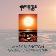 Mark Silengton - Morning Sun (Original Mix)