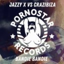 Crazibiza, Jazzy X - Bandie Bandie (Club Mix)