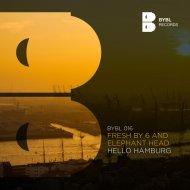 Fresh by 6 & Fresh by 6 & Elephant Head & Elephant Head - Hello Hamburg (Original Mix)