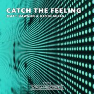 Matt Dawson & Kevin Mills - Catch The Feeling  (Original Mix)