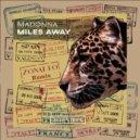 Madonna - Miles Away  (Zonatto, Di Mora & Somell Bootleg VIP)